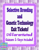 GENETICS: Selective Breeding and Genetic Technology Exit Tickets!