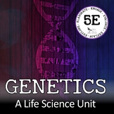 GENETICS UNIT - 5E Model
