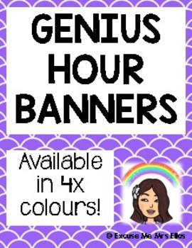 GENIUS HOUR BANNERS - 4 COLOURS