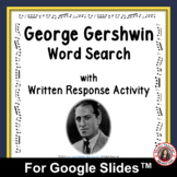 GEORGE GERSHWIN Word Search and Research Activity for Use