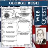 GEORGE H. BUSH U.S. PRESIDENT WebQuest Research Project Biography