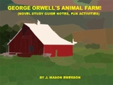 GEORGE ORWELL'S ANIMAL FARM! (NOVEL STUDY GUIDE NOTES, FUN ACTIVITIES)