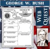 GEORGE W. BUSH U.S. PRESIDENT WebQuest Research Project Biography