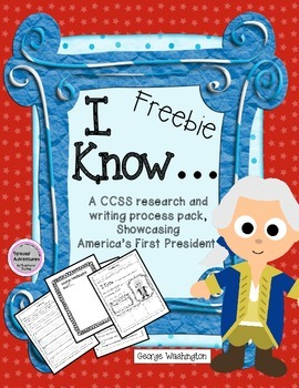GEORGE WASHINGTON PRESIDENTS' DAY RESEARCH AND WRITING PACK CCSS