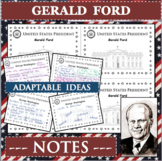 GERALD FORD U.S. PRESIDENT Notes Research Project Biography