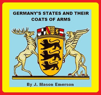 GERMAN STATES & THEIR COATS OF ARMS {Great For End Of Scho