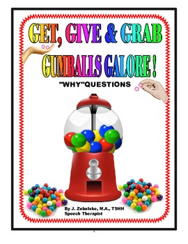"SPEECH THERAPY ""WHY QUESTIONS: GET, GIVE & GRAB GUMBALLS GALORE!"