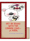 COMMON CORE POETRY-GET ON BOARD WITH THE COMMON CORE--A POEM