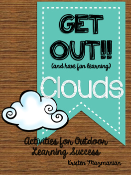 GET OUT! (and have fun learning!) Clouds