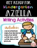 GET READY FOR KINDERGARTEN AZELLA (WRITING ACTIVITIES)