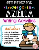 GET READY FOR KINDERGARTEN AZELLA (WRITING ACTIVITIES)