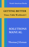 GETTING BETTER: Times Table Worksheet I - Solutions Manual