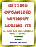 GETTING ORGANIZED WITHOUT LOSING IT!