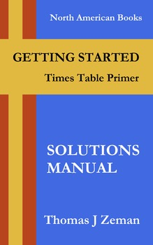 GETTING STARTED: Times Table Primer - Solutions Manual