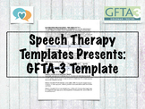 GFTA-3 Template | Speech Therapy Assessment