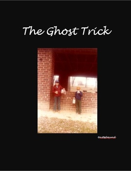 """GHOST TRICK"" (an original play)"