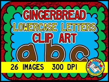 GINGERBREAD CLIP ART - GINGERBREAD LOWERCASE LETTERS  a TO z