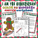 ➕ I AM THE GINGERBREAD  Color by Number Addition 1-10