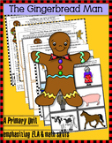 THE GINGERBREAD MAN! (PreK-2 ELA & math unit)
