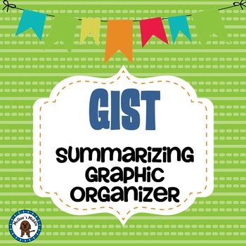 Summarizing Graphic Organizer GIST