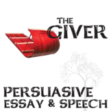 THE GIVER Essay Writing Prompts and Speech w Grading Rubrics (Persuasive)