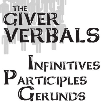 THE GIVER Verbals (Infinitives, Participles, Gerunds) Activity and PowerPoint