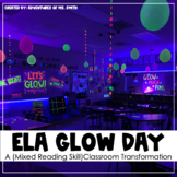 GLOW DAY - A Mixed ELA Review - Classroom Transformation