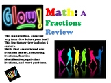 GLOW! Math:  A Fraction Review