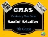 GMAS TEST PREP Social Studies Vocabulary Task Cards (5th)
