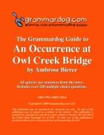 Grammardog Guide to An Occurrence at Owl Creek Bridge
