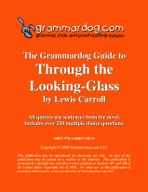 Grammardog Guide to Through the Looking-Glass