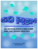 GO FISH Articulation Card Game for /CH/ Practice- Speech Therapy