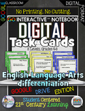 ELA DIFFERENTIATION DIGITAL TASK CARDS GOOGLE DRIVE PAPERLESS CLASSROOM