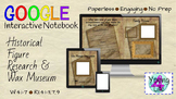GO Interactive Notebook Historical Figure Research, Writing Prompts & Wax Museum