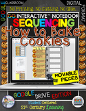Sequencing How to Bake Cookies Google Edition Digital Notebook