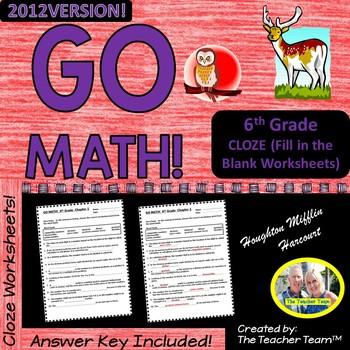 GO MATH! 6th Grade 2012 version Common Core CLOZE Worksheet Year