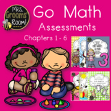 GO MATH ASSESSMENTS CHAPTERS 1-6 BUNDLE FOR FIRST GRADE