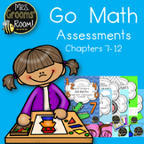 GO MATH ASSESSMENTS CHAPTERS 7-12 BUNDLE FOR FIRST GRADE