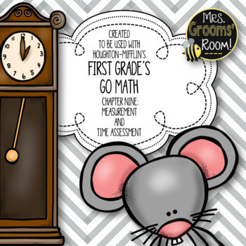GO MATH'S CHAPTER NINE:  MEASUREMENT AND TIME ASSESSMENT FOR FIRST GRADE