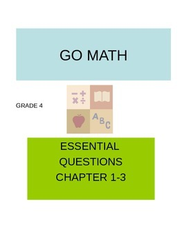 GO MATH ESSENTIAL QUESTIONS CHAPTER 1-3