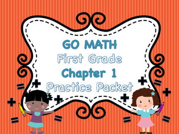 GO MATH Practice Packet for Grade 1 Chapter 1