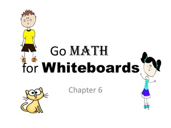 GO MATH for Whiteboards chapters 1-6  (bundle package)