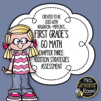 GO MATH S CHAPTER THREE ADDITION ASSESSMENT FOR FIRST GRADE