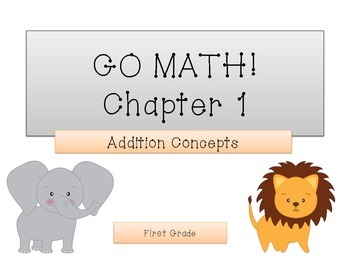 GO Math! 1st Grade Chapter 1 Activities (Addition Concepts)