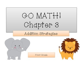 GO Math! 1st Grade Chapter 3 Activities (Addition Strategies)
