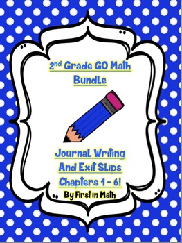GO Math Bundle - 2nd Grade Chapters 1 - 6: Problem Solving & Exit Slips