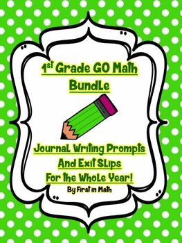GO Math Bundle - First Grade Journal Writing, Exit Slips, & Checklists