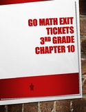 GO Math! Chapter 10 Exit Tickets 3rd Grade