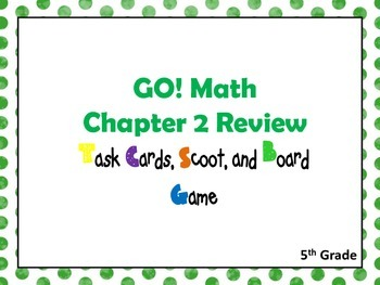 GO! Math Chapter 2 Review Task Cards, SCOOT, and Board Game
