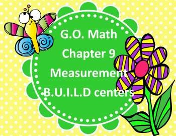 G.O. Math Chapter 9 Measurement BUILD Centers